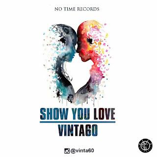 Music: Vinta 60 – Show You Love @Vinta60