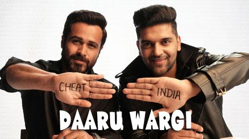 दारू वरगी DAARU WARGI song Lyrics – CHEAT INDIA | New Song 2019