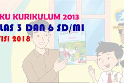 Download Buku Guru dan Siswa Kelas 3 dan 6 Semester 2 Kurikulum 2013 Revisi 2018