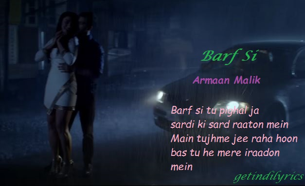 Barf Si Tu Pighal Ja song Lyrics with English Translation and Real Meaning