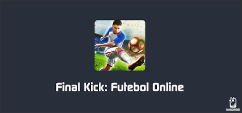 Final Kick: Futebol Online v7.1 APK Mod [Dinheiro Infinito]