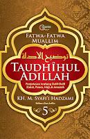Taudhihul Adillah Buku 5 oleh KH. M. Syafi'i Hadzami
