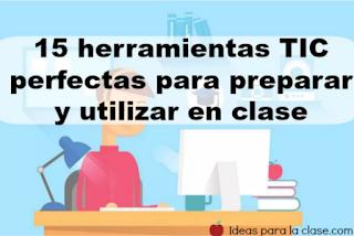 Resultado de imagen de 15 herramientas TIC perfectas para utilizar en clase