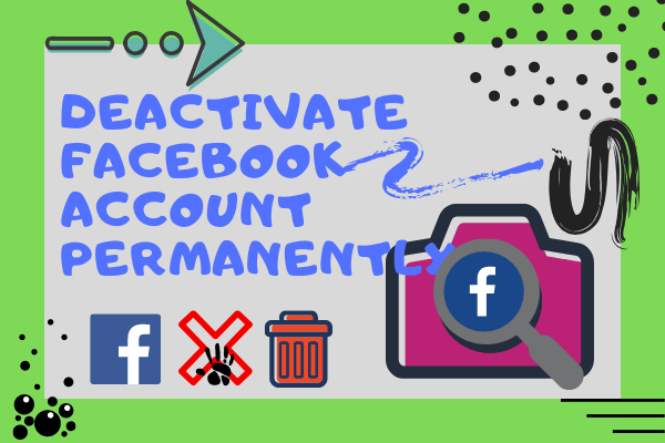 How To Permanently Deactivate My Facebook Account<br/>