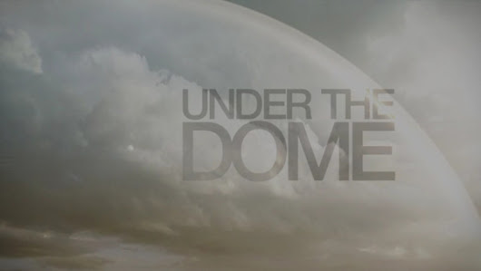 Under the Dome: La pecera sobre Chester's Mill