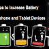 How to Improve Battery Life of of Smartphone and Tablet