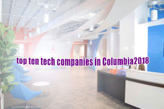 top 10, top 10 tech, companies in Columbia 2018, tech, Technology, business,