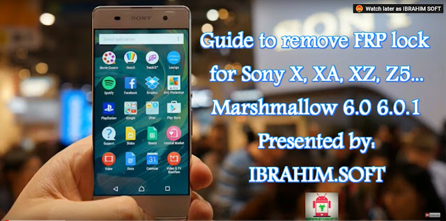 Guide To Remove Disable Bypass google account FRP Sony Xperia X, XA, XZ, Z5 newest method