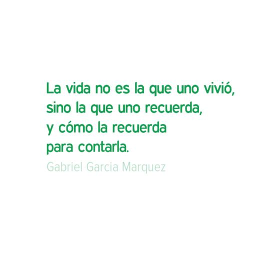 Una reflexion de Garcia Marquez sobre la vida