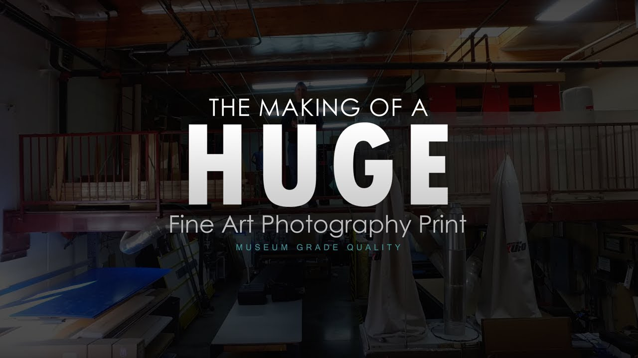 The Making of a Huge Fine Art Gallery Print - Large Format Photography
