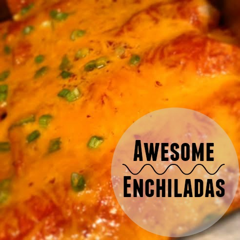Awesome Enchiladas Recipe