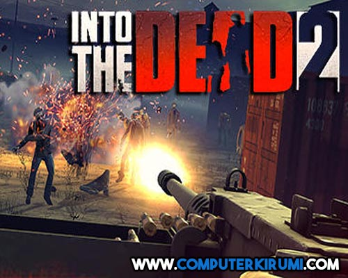 Download-Install Into the Dead 2 Game For PC[windows 7,8,8-1,10,MAC] for Free.jpg