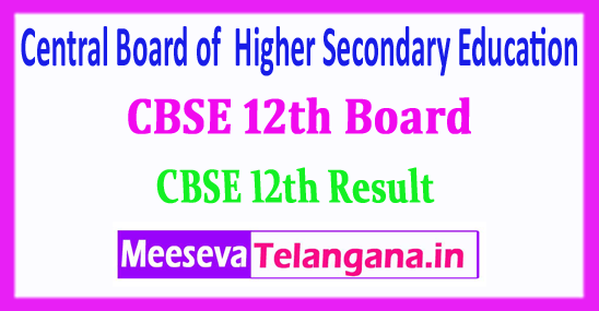CBSE 12th Central Board of  Higher Secondary Education 12th Result 2018