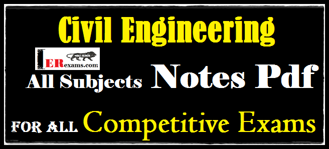 Update Civil Engineering All Subjects Notes Pdf For All Competitive Exams