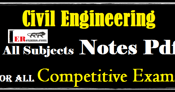update civil engineering all subjects notes pdf for all competitive