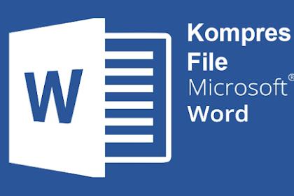 Cara Mengecilkan (KOMPRES) Ukuran File Microsoft Word