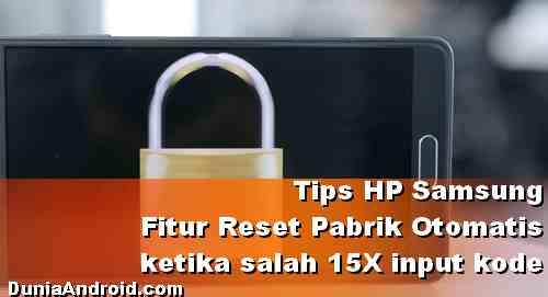 Cara aktifkan Reset Otomatis HP Samsung ketika salah Buka kunci 15 Kali