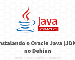 Instalando o Oracle Java Development Kit (JDK) no Debian - Blog