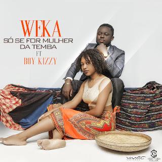BAIXAR MP3   Weka - So se For Mulher Da Temba   2018