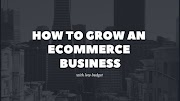 How to Grow an eCommerce Business With Low Budget
