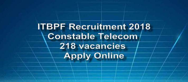 सीमा पुलिस ITBP Constable (Telecom) Recruitment 2018 » ITBPF 218 Posts Apply Now
