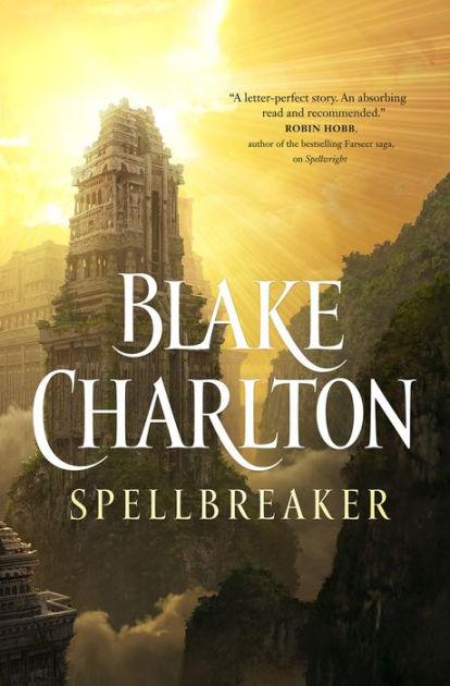"Click Here To Order ""Spellbreaker"" by Blake Charlton!!!"