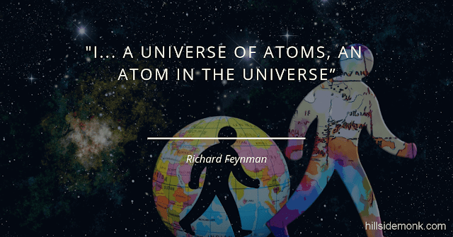 Richard Feynman Quotes On Life And Science -8 I... a universe of atoms, an atom in the universe.