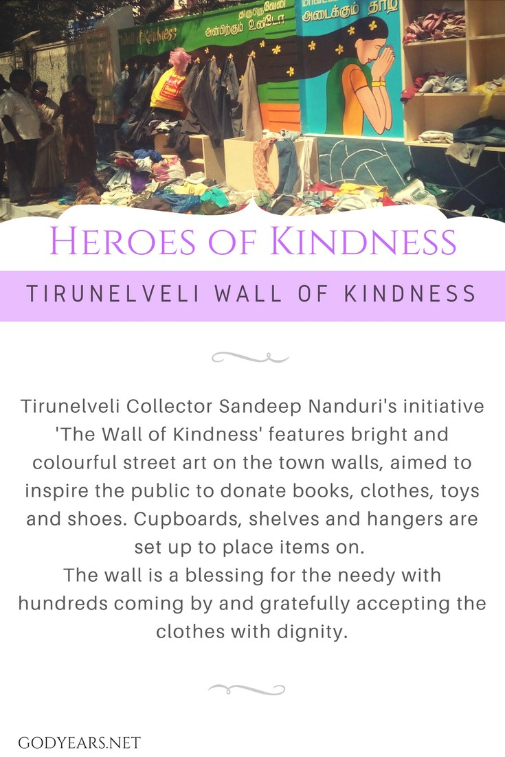 The Tirunelveli 'Wall of Kindness' is an initiative of Sandeep Nanduri, the Tiruneliveli Collector, who realized that the Collectorate was a place where lots of people come and so ideal to raise awareness as well as get help for the poor and needy.