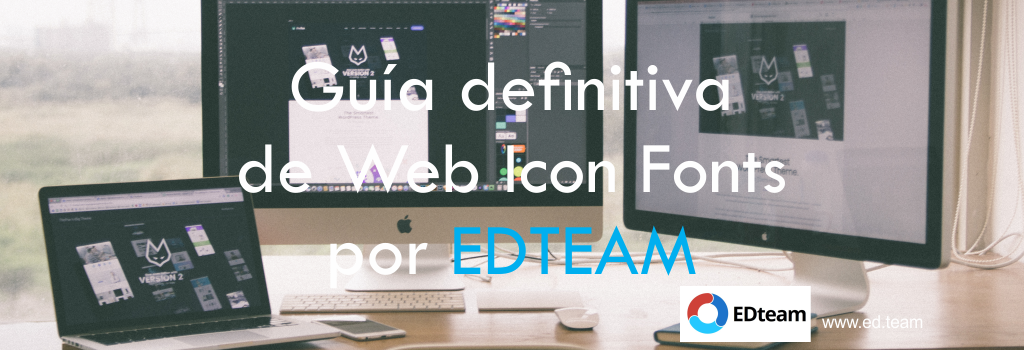 Guía definitiva de Web Icon Fonts por EDTEAM