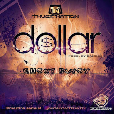 Download Ghoxt bwoy Dollar Music