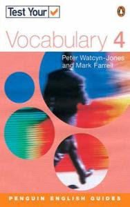 Test Your Vocabulary: 4 - Penguin English Peter Watcyn Jones, Olivia Johnston