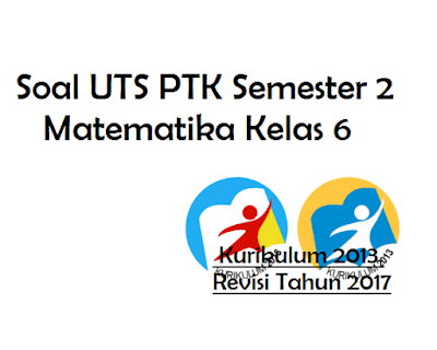 Soal UTS Semester 2 Matematika Kelas VI