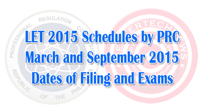 LET 2015 Schedules by PRC Licensure Exam for Teachers will be Held on March and September 2015
