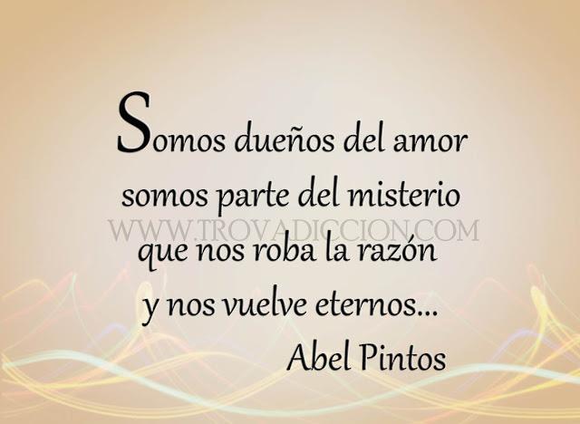 Somos dueños del amor  somos parte del misterio  que nos roba la razón y nos vuelve eternos