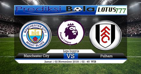 PREDIKSI Manchester City vs Fulham 02 NOVEMBER 2018