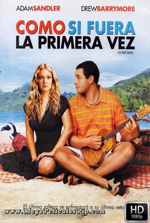 Como Si Fuera La Primera Vez [1080p] [Latino-Ingles] [MEGA]