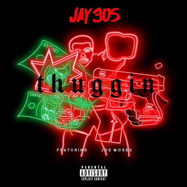 Jay 305 - Thuggin (feat. Joe Moses) - Single Cover