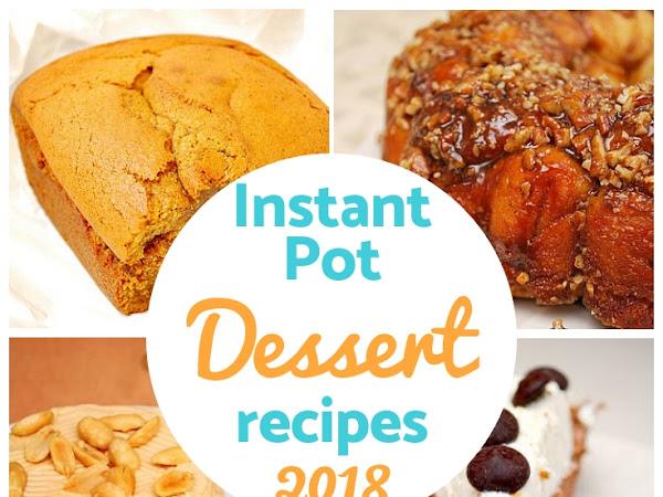 Instant Pot: Sweet Desserts Round Up 2018!