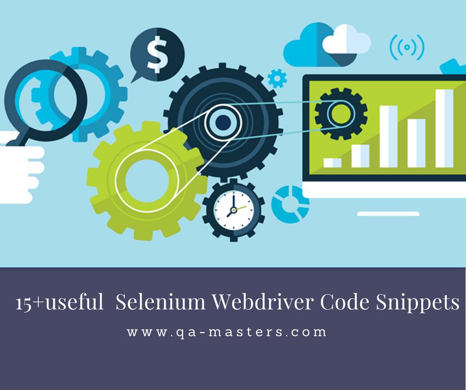 15+ Useful Selenium Web driver Code Snippets