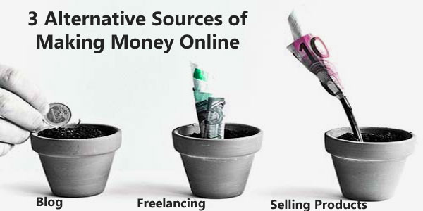 3 Alternate Sources of Making Money online
