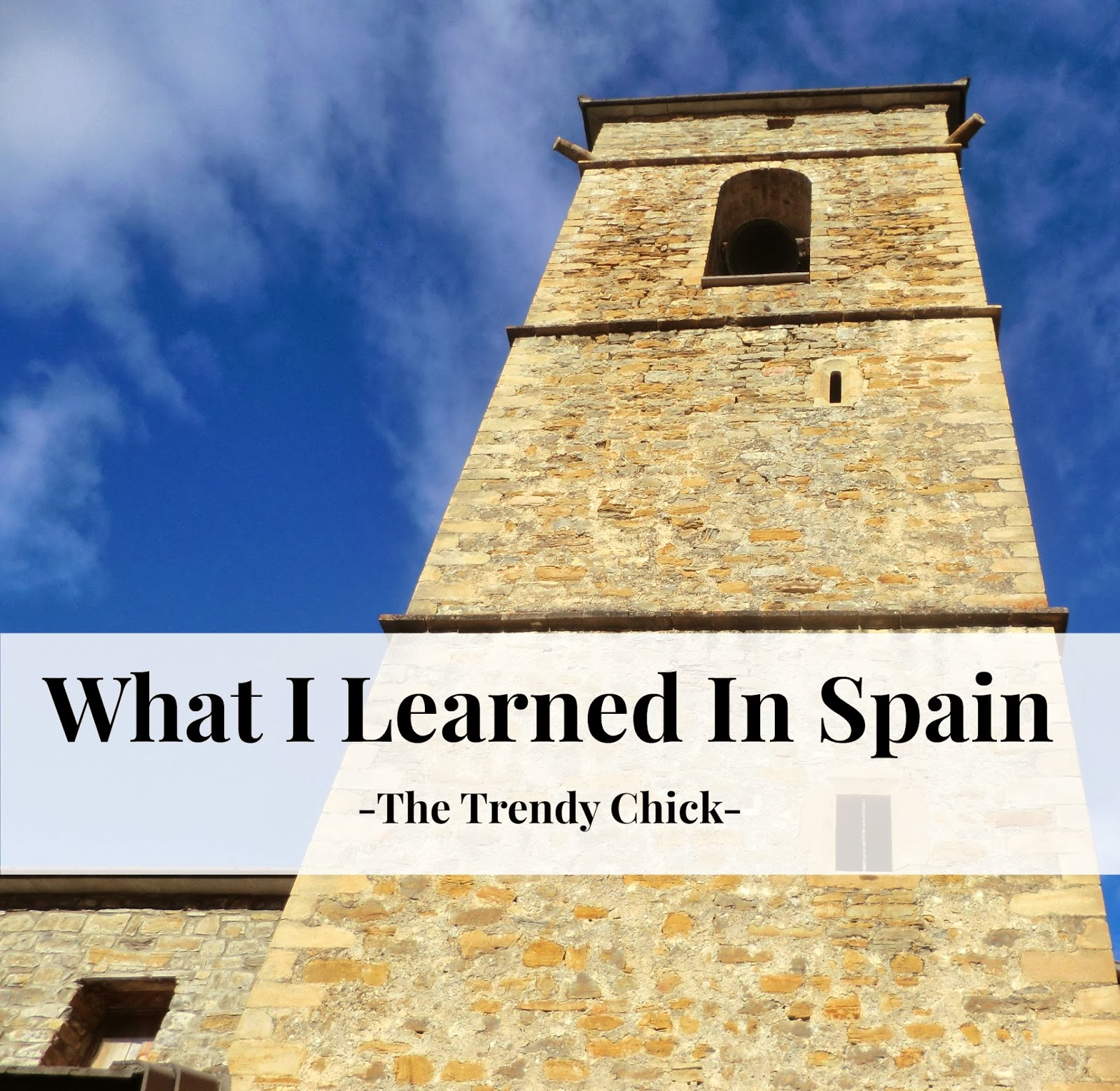 What I Learned In Spain!