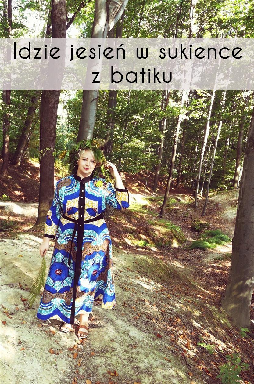 Idzie jesień w sukience z batiku...O perfekcji w życiu i szyciu...
