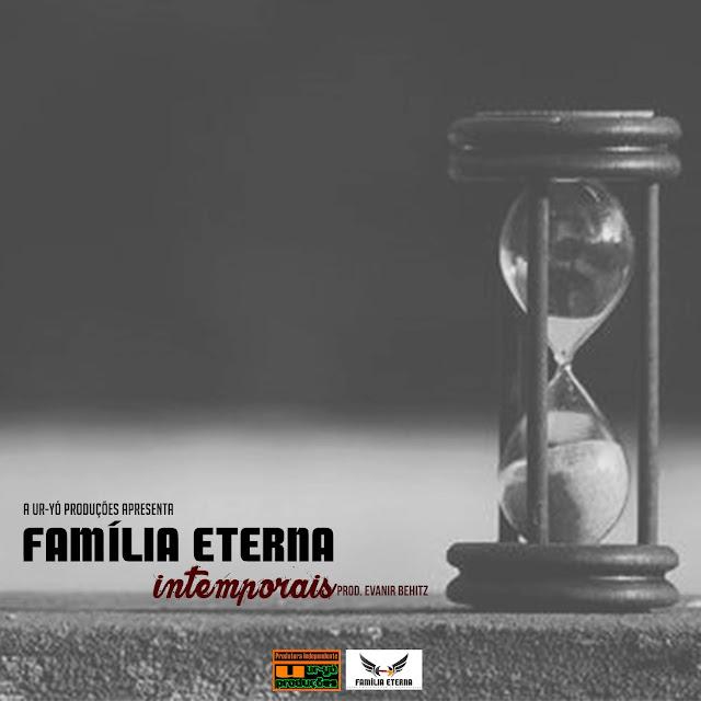 """FAMÍLIA ETERNA lança o som """"Intemporais"""""""