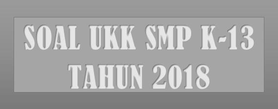 Soal UKK PAI SMP/MTs Kelas 8 Kurikulum 2013 Tahun 2018 Dengan Jawabannya
