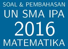 Soal dan Pembahasan UN SMA IPA 2016: Matematika