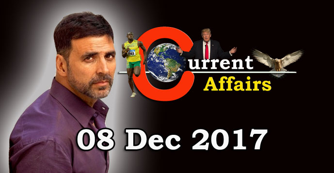Kerala PSC - Daily Current Affairs 08/12/2017