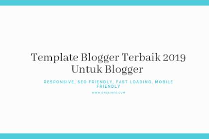 Template Blogger Terbaik 2019 Untuk Blog (Responsive, SEO Friendly, Fast Loading, Mobile Friendly)