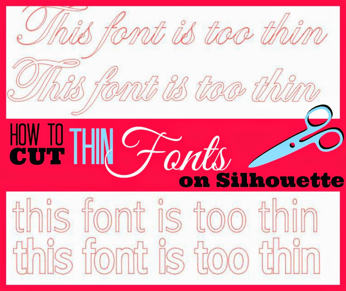 Thin fonts, cut, Silhouette, no tearing, Silhouette Studio