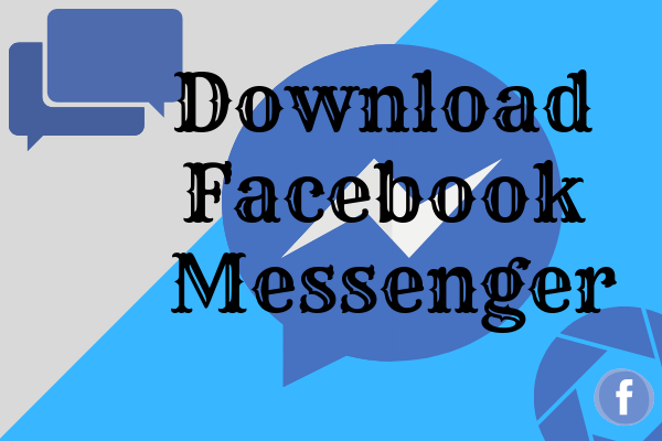Download Facebook Messenger For Mobile