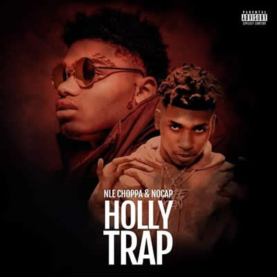 NLE Choppa - Holly Trap